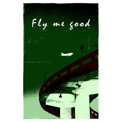 FLY ME GOOD - vert